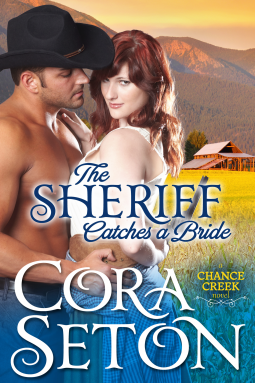 The Sheriff Catches a Bride (The Cowboys of Chance Creek #5) – Cora Seton
