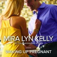 #COYER Reveiw: Waking Up Pregnant – Mira Lyn Kelly