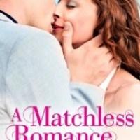 Review: A Matchless Romance (Aisle Bound #4) – Christi Barth