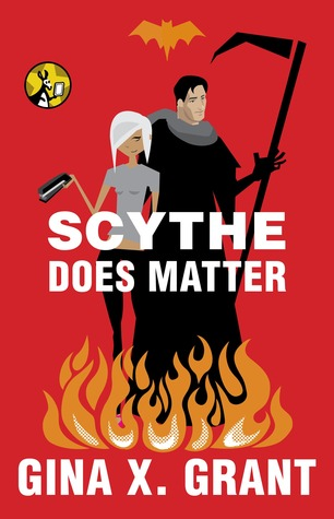 Review: Scythe Does Matter – Gina X. Grant