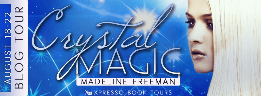 Blogtour and Review: Crystal Magic - Madeline Freeman