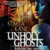 Audio Review: Unholy Ghosts – Stacia Kane