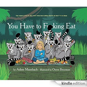 Review: You Have to Fucking Eat – Adam Mansbach