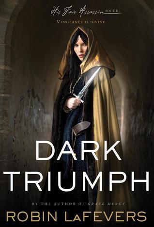 Review: Dark Triumph – Robin LaFevers