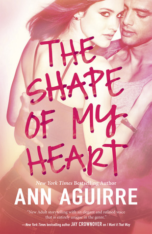 Review: The Shape of My Heart – Ann Aguirre