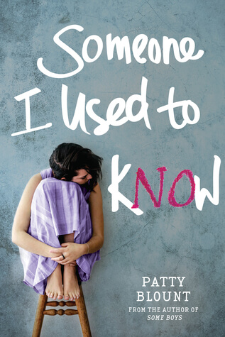 New Release Review ~ Someone I Used to Know ~ Patty Blount #2018NewRelease