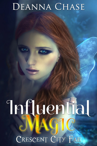 Review: Influential Magic (Crescent City Fae) – Deanna Chase