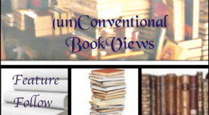 Feature and Follow - (un)Conventional Bookviews