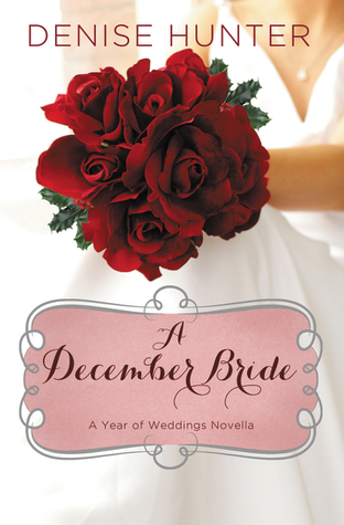 Review: A December Bride (A Year of Weddings #1) – Denise Hunter