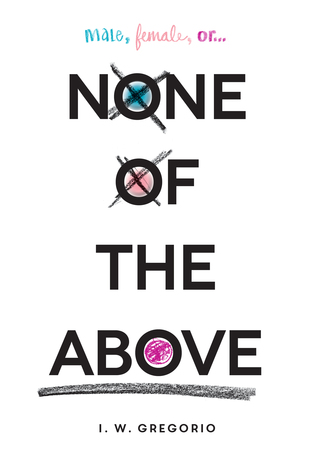 Review: None of the Above – I. W. Gregorio
