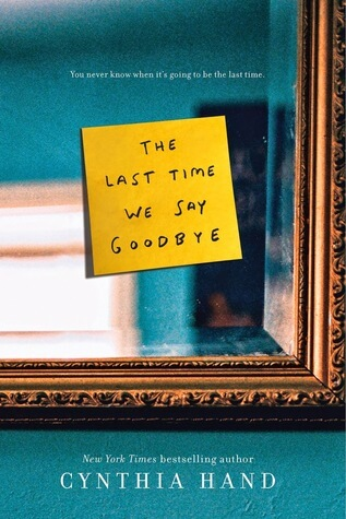 Review: The Last Time We Say Goodbye – Cynthia Hand