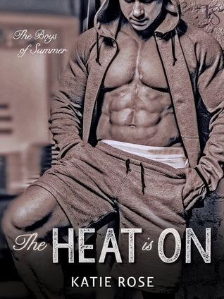 Review: The Heat Is On – Katie Rose