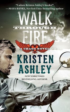 Review: Walk Through Fire – Kristen Ashley
