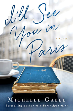 Review: I'll See You in Paris – Michelle Gable