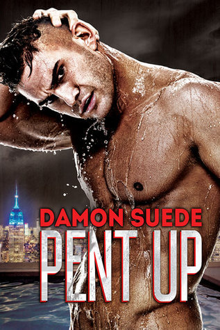 Review: Pent Up – Damon Suede