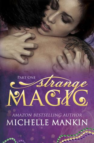 Review: Strange Magic – Michelle Mankin