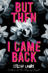 But Then I Came Back cover - (un)Conventional Bookviews - Weekend Wrap-up