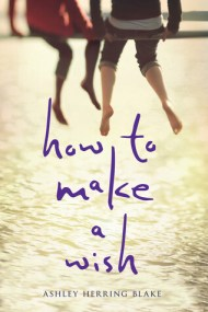 How to Make a Wish cover - (un)Conventional Bookviews - Weekend Wrap-up