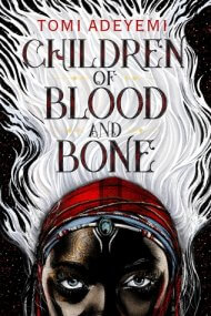 Children of Blood and Bone cover - (un)Conventional Bookviews - Weekend Wrap-up