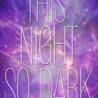 Review: This Night so Dark – Amie Kaufmann and Meagan Spooner