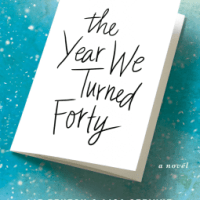 Review: The Year We Turned Forty – Liz Fenton and Lisa Steinke