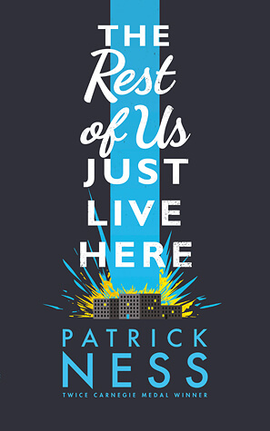 Review: The Rest of Us Just Live Here – Patrick Ness