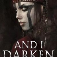 Review: And I Darken – Kiersten White