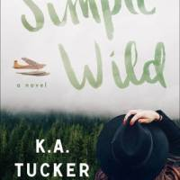 ARC Review: The Simple Wild – K.A. Tucker