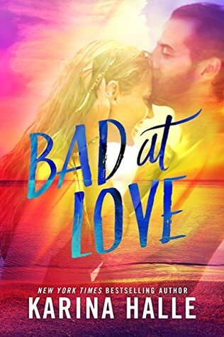 Review: Bad At Love – Karina Halle