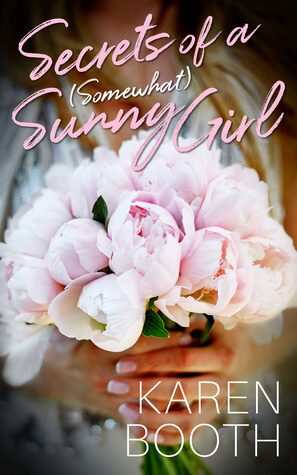 New Release Review ~ Secrets of a (Somewhat) Sunny Girl ~ Karen Booth