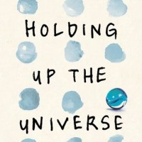 Berk Reviews ~ Holding Up the Universe ~ Jennifer Niven