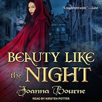 Audio Review ~ Beauty Like the Night ~ Joanna Bourne