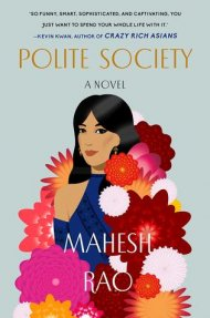 Polite Society cover - (un)Conventional bookworms - Weekend Wrap-up