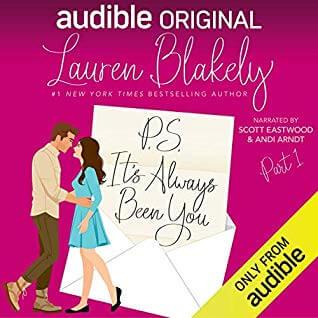 Audio Review ~ P.S. It's Always Been You: Part 1 ~ Lauren Blakely #AudibleOriginal