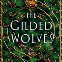 Review: The Gilded Wolves – Roshani Chokshi
