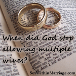 When Did God Stop Allowing Multiple Wives?