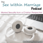 Sex Within Marriage Podcast