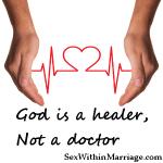 God is a healer, not a doctor