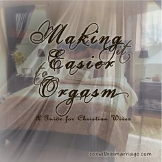 Making it easier to orgasm - A guide for Christian wives