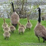 Does your spouse get the best you