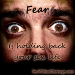 Fear is holding back your sex life
