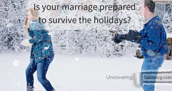 Is your marriage prepared to survive the holidays?