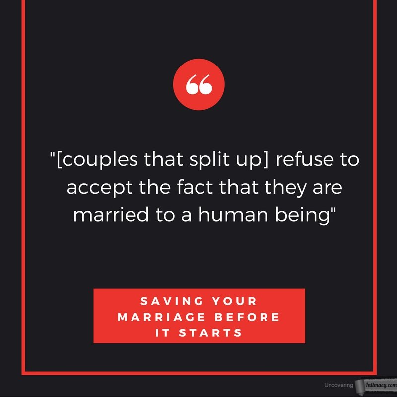 [couples that split up] refuse to accept the fact that they are married to a human being