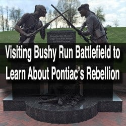 Visiting Bushy Run Battlefield in Pennsylvania