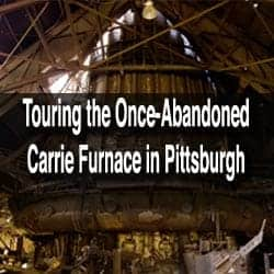 Touring-Carrie-Furnace-Pittsburgh-PA