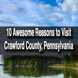 Reasons to Visit Crawford County, Pennsylvania