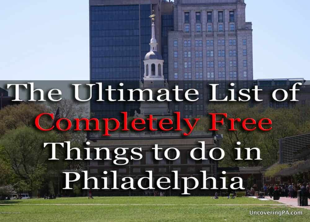 The Ultimate List of Free Things to do in Philadelphia, Pennsylvania.