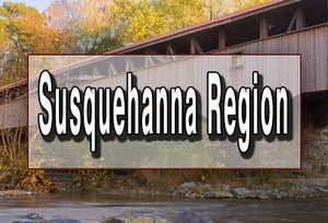 Things to do in the Susquehanna Region Pennsylvania