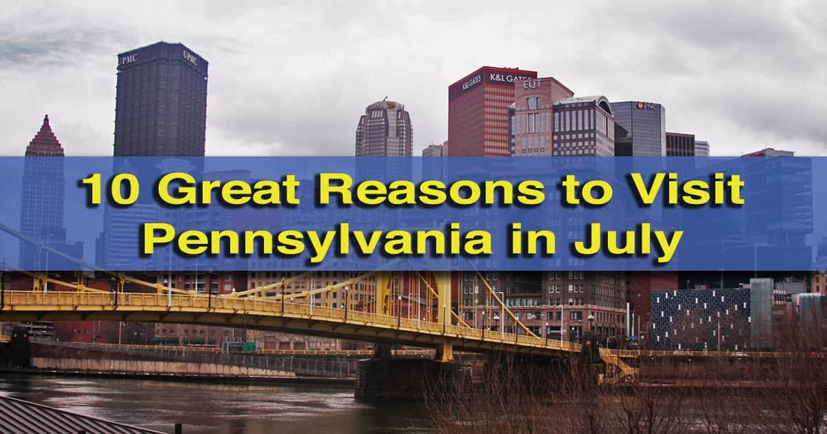 Reasons to Visit Pennsylvania in July 2015