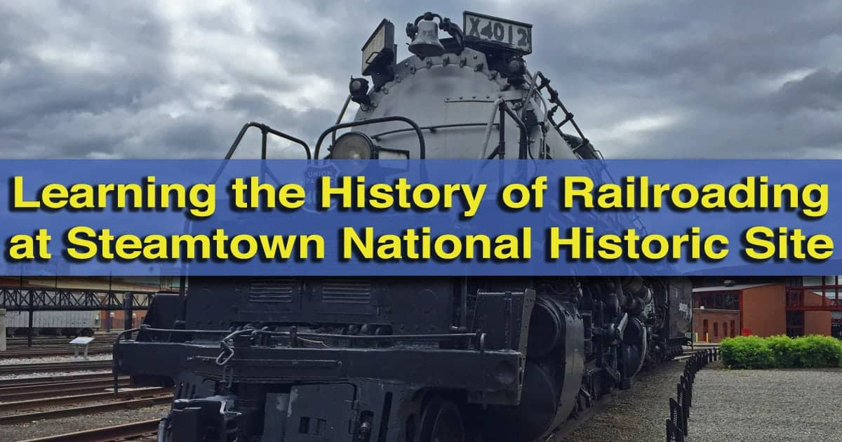 Visiting Steamtown national Historic Site in Scranton PA